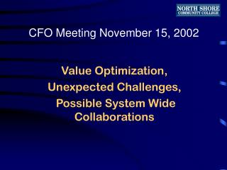 Value Optimization, Unexpected Challenges, Possible System Wide Collaborations
