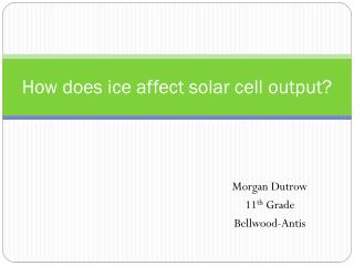 How does ice affect solar cell output?
