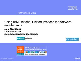 Using IBM Rational Unified Process for software maintenance