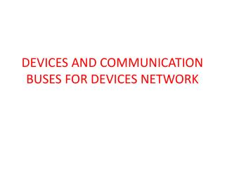 DEVICES AND COMMUNICATION BUSES FOR DEVICES NETWORK