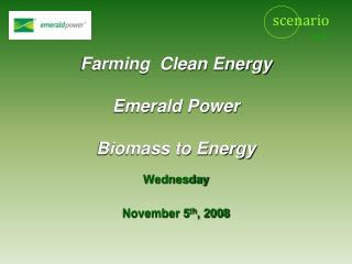 Farming  Clean Energy Emerald Power Biomass to Energy
