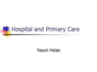 Hospital and Primary Care