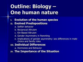 Outline: Biology –  One human nature