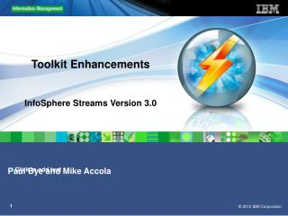 Toolkit Enhancements InfoSphere Streams Version 3.0