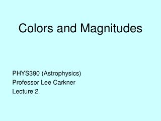 Colors and Magnitudes