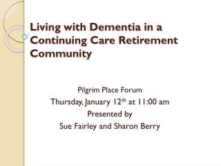 Living with Dementia in a   Continuing Care Retirement Community