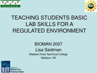 TEACHING STUDENTS BASIC LAB SKILLS FOR A REGULATED ENVIRONMENT
