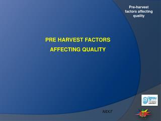PRE HARVEST FACTORS AFFECTING QUALITY