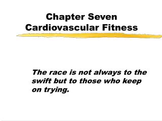 Chapter Seven Cardiovascular Fitness