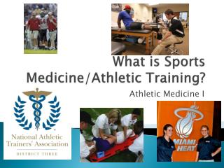 What is Sports Medicine/Athletic Training?