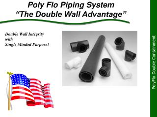 "Poly Flo Piping System ""The Double Wall Advantage"""