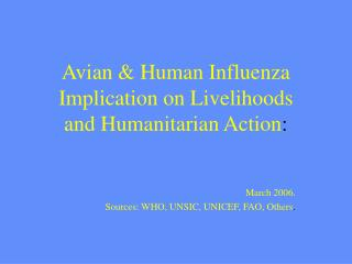 Avian & Human Influenza Implication on Livelihoods  and Humanitarian Action :