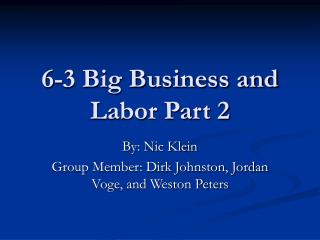 6-3 Big Business and Labor Part 2
