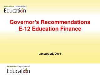 Governor's Recommendations E-12 Education Finance