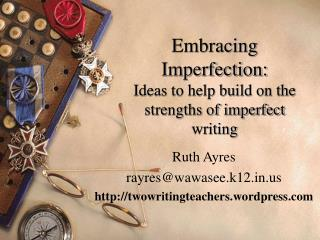 Embracing Imperfection: Ideas to help build on the strengths of imperfect writing