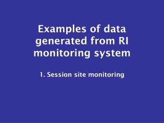 Examples of data generated from RI monitoring system