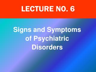 Signs and Symptoms of Psychiatric Disorders