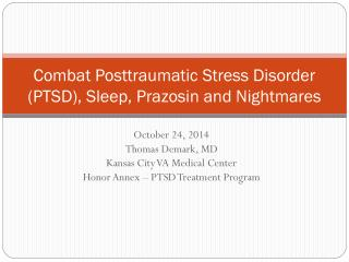 Combat Posttraumatic Stress Disorder (PTSD), Sleep,  Prazosin  and Nightmares