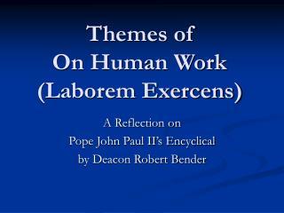Themes of On Human Work (Laborem Exercens)