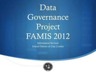 Data  Governance  Project FAMIS 2012