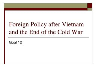 Foreign Policy after Vietnam and the End of the Cold War