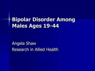 Bipolar Disorder Among Males Ages 19-44