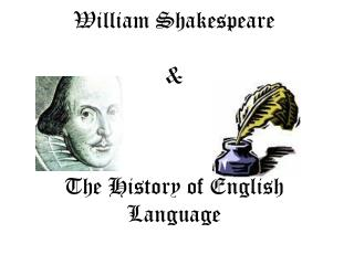 William Shakespeare & The History of English Language