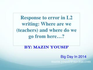 Response to error in L2 writing: Where are we (teachers) and where do we go from here…?