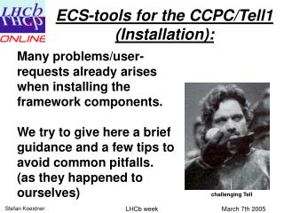 ECS-tools for the CCPC/Tell1  (Installation):
