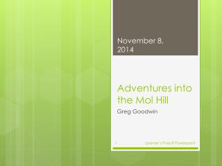 Adventures into the  Mol  Hill