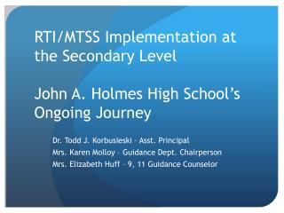 RTI/MTSS Implementation at the Secondary Level John A. Holmes High School's  Ongoing Journey