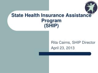 State Health Insurance Assistance Program  (SHIP)