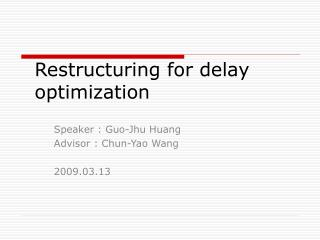 Restructuring for delay optimization