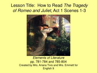 Lesson Title:  How to Read  The Tragedy of Romeo and Juliet , Act 1 Scenes 1-3