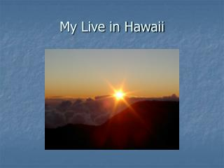 My Live in Hawaii