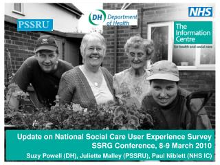 Update on National Social Care User Experience Survey SSRG Conference, 8-9 March 2010