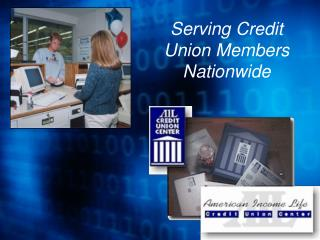 Serving Credit Union Members Nationwide