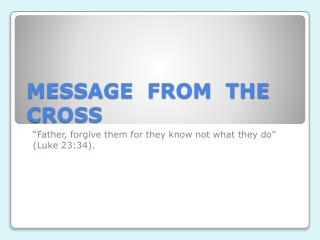 MESSAGE  FROM  THE  CROSS