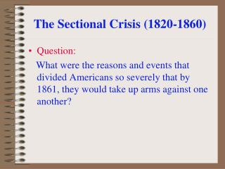 The Sectional Crisis (1820-1860)
