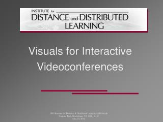 Visuals for Interactive Videoconferences