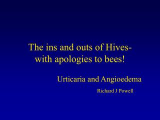 The ins and outs of Hives- with apologies to bees!