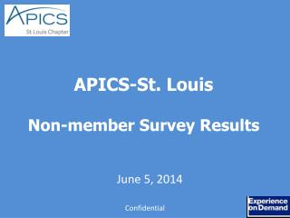 APICS-St. Louis  Non-member Survey  Results