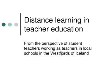 Distance learning in teacher education