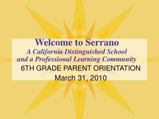 Welcome to Serrano A California Distinguished School and a Professional Learning Community