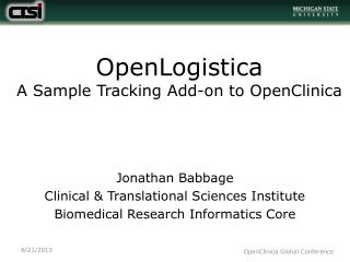 OpenLogistica A  Sample Tracking Add-on to  OpenClinica
