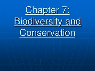 Chapter 7: Biodiversity and Conservation