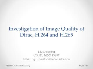 Investigation of Image Quality of Dirac, H.264 and H.265