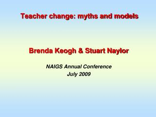 Teacher change: myths and models