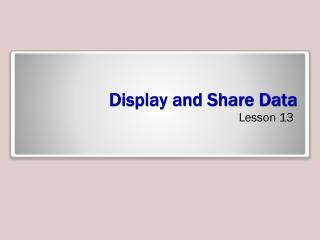 Display and Share Data