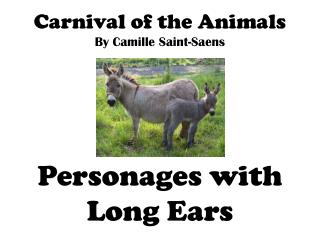 Carnival of the Animals By Camille Saint-Saens Personages with Long Ears